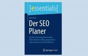 """""""Der SEO Planer – Suchmaschinenoptimierung in Unternehmen richtig organisieren und umsetzen (mit Checklisten)"""""""